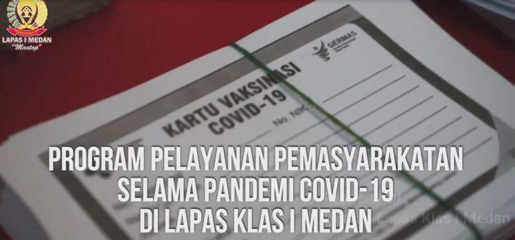 PROGRAM PELAYANAN PEMASYARAKATAN SELAMA PANDEMI COVID-19 DI LAPAS I MEDAN