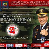 KEPALA LEMBAGA PEMASYARAKATAN KELAS I MEDAN MENGUCAPKAN DIRGAHAYU TNI KE-74